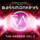 Fierce Angel Presents Bassmonkeys - The Answer, Vol. 2