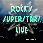 <span>Rock's Superstars Live Volume 3</span>
