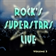 Rock's Superstars Live Volume 3