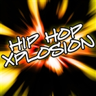 Hip Hop Xplosion &#91;Explicit&#93;