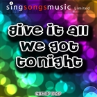 Give It All We Got Tonight - Single