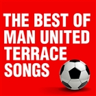 The Best of Man United Terrace Songs