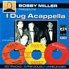 Bobby Miller Presents: I Dug Acappella