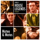 House Legends: Mateo & Matos