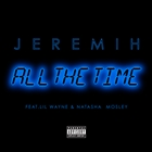 All The Time [Explicit]