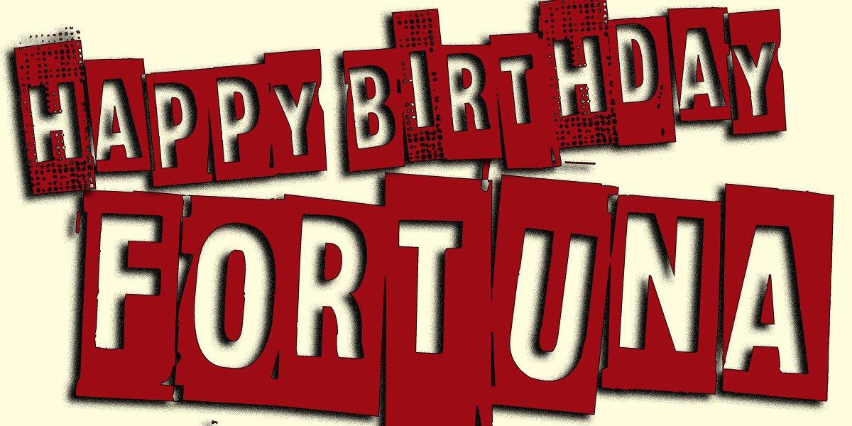 Happy Birthday FORTUNA