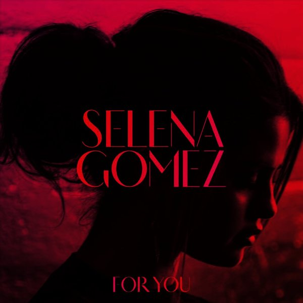 For You By Selena Gomez Album Listen For Free On Myspace